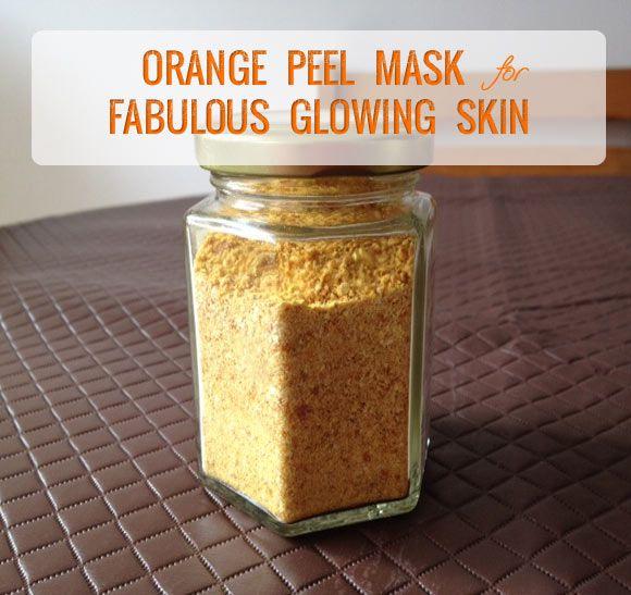 Tips for Fabulous Glowing Skin! Orange Peel Mask | Beauty and MakeUp Tips