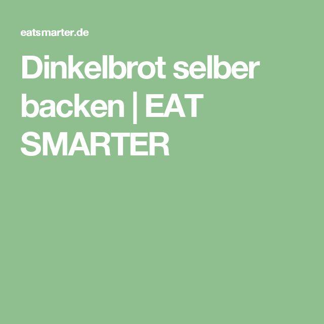 Dinkelbrot selber backen   EAT SMARTER