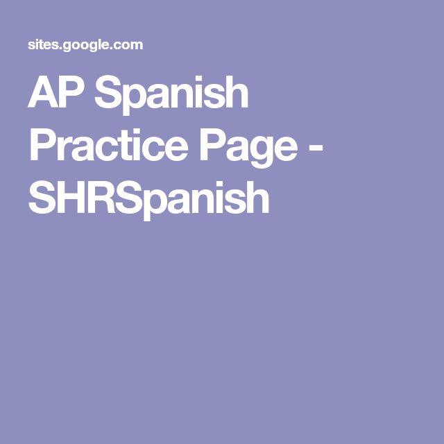 AP Spanish Practice Page - SHRSpanish