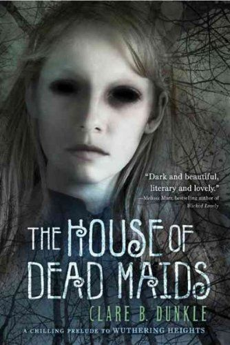 "The House of Dead Maids by Clare B. Dunkle.  Subtle retelling of ""Wuthering Heights"" told by one of the maids in the household.  YA book but still fun for fans of the Brontë classic."