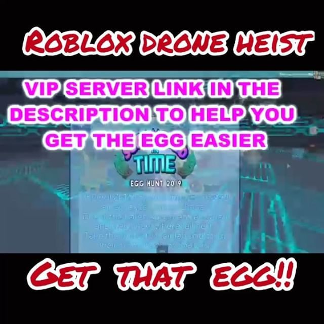 Roblox Drone Heist in Roblox Egg Hunt 2019 is one of the