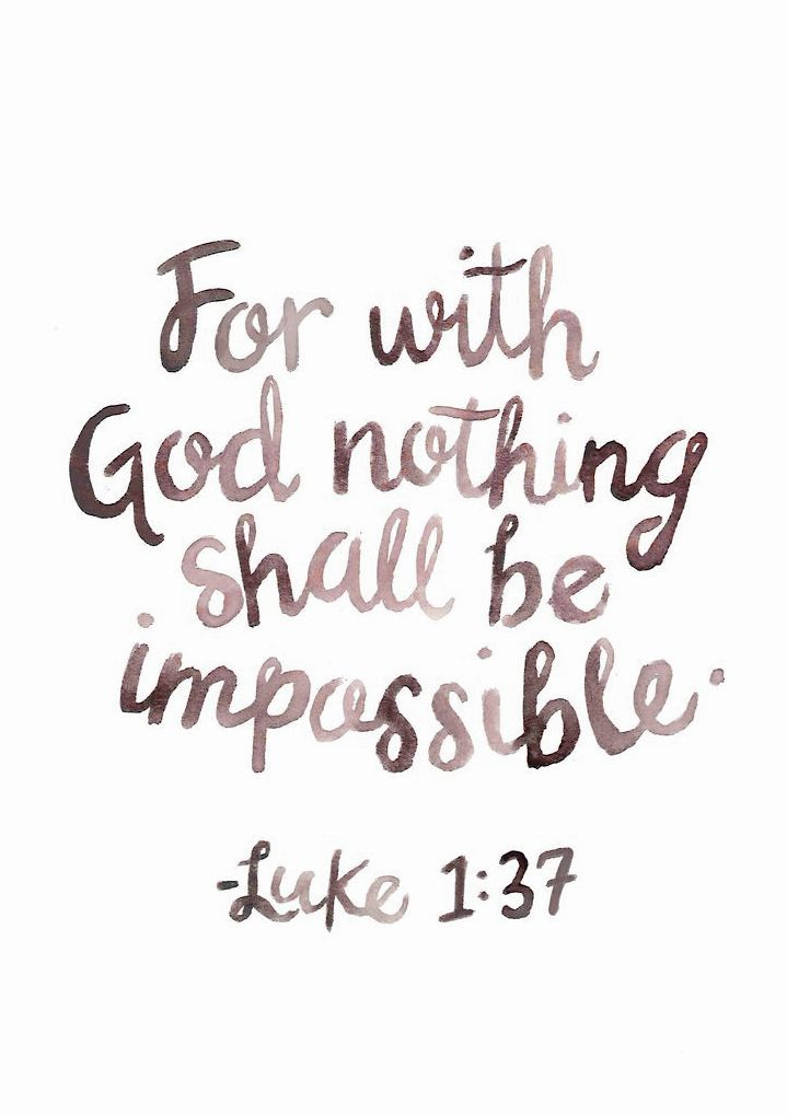 Nothing shall be impossible.