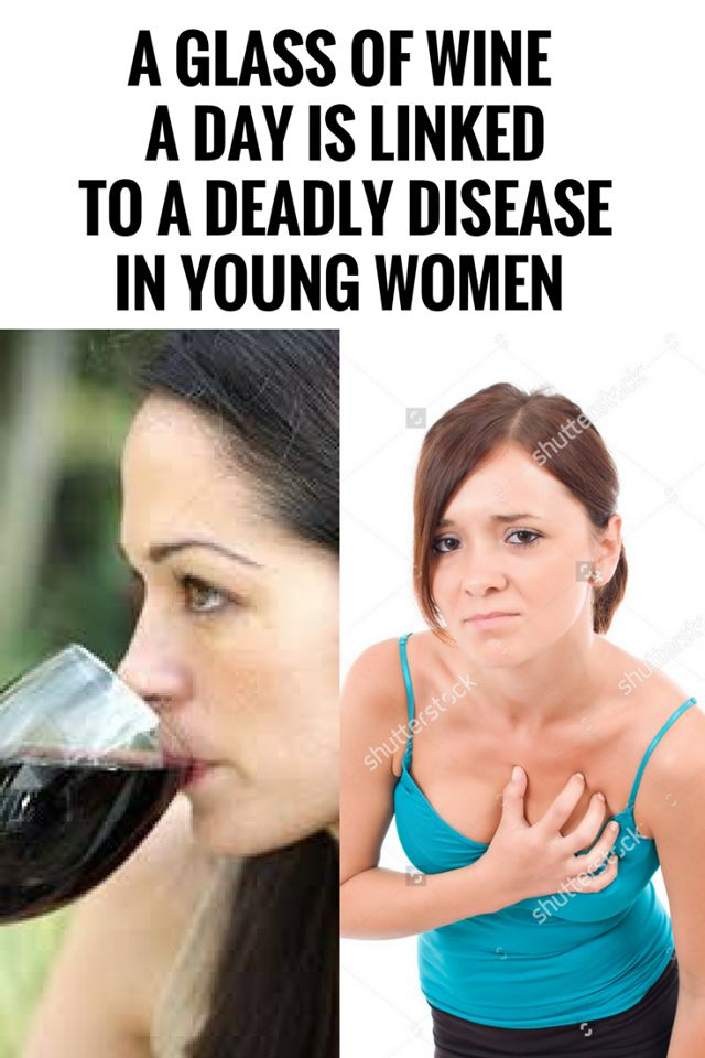 A GLASS OF WINE A DAY IS LINKED TO A DEADLY DISEASE IN YOUNG WOMEN ,/ ,^ .*