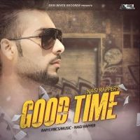 Good Time Is The Single Track By Singer Nagi Rapper.Lyrics Of This Song Has Been Penned By Nagi Rapper & Music Of This Song Has Been Given By Nagi Rapper.