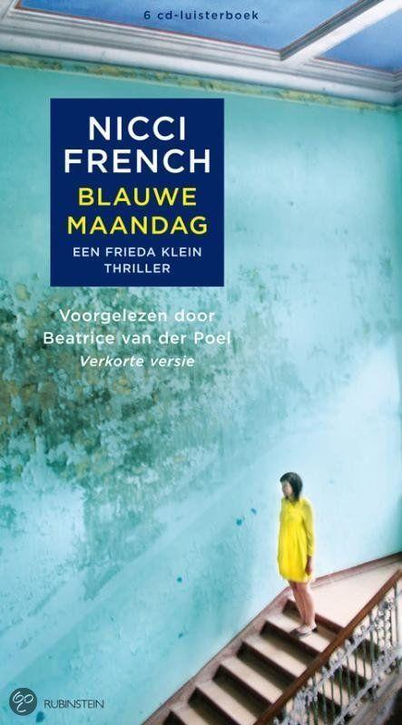 Blauwe maandag - Nicci French Het beroemde schrijversduo schrijft nu aan een serie waarvan Blauwe Maandag de eerste titel is. In tegenstelling tot hun eerdere werk leest dit als een zonnetje. Een aanrader!