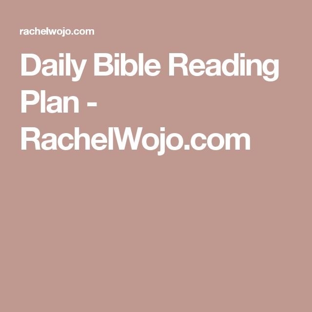 Daily Bible Reading Plan - RachelWojo.com