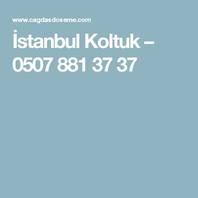 İstanbul Koltuk – 0507 881 37 37