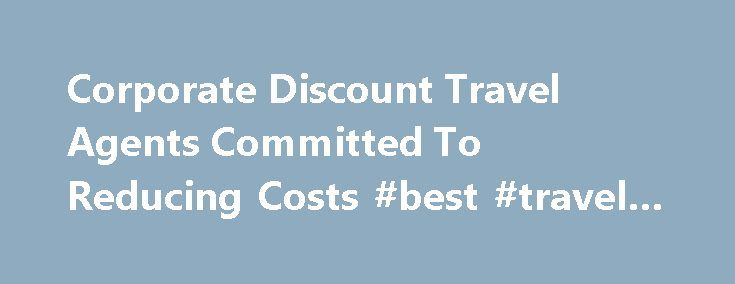 Corporate Discount Travel Agents Committed To Reducing Costs #best #travel #store http://nef2.com/corporate-discount-travel-agents-committed-to-reducing-costs-best-travel-store/  #travel house # More Links My In House Travel.com an Accredited IATAN Travel Service Provider Your source for low cost Discount Corporate Travel For a Free Evaluation of your company's travel procedures and policies What we do. I f your company has staff that travels you find that you are always choosing between…