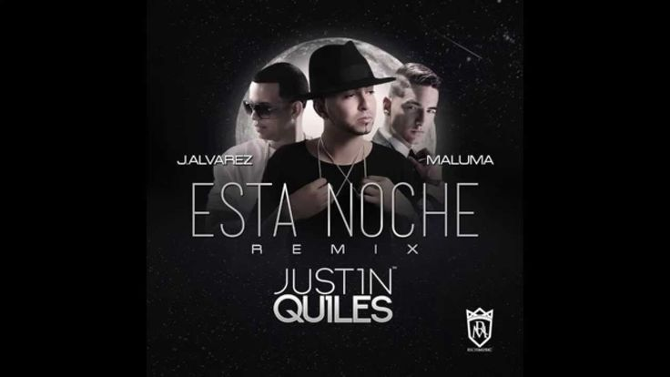 Justin Quiles - Esta Noche Official Remix Feat. Maluma & J Alvarez - YouTube