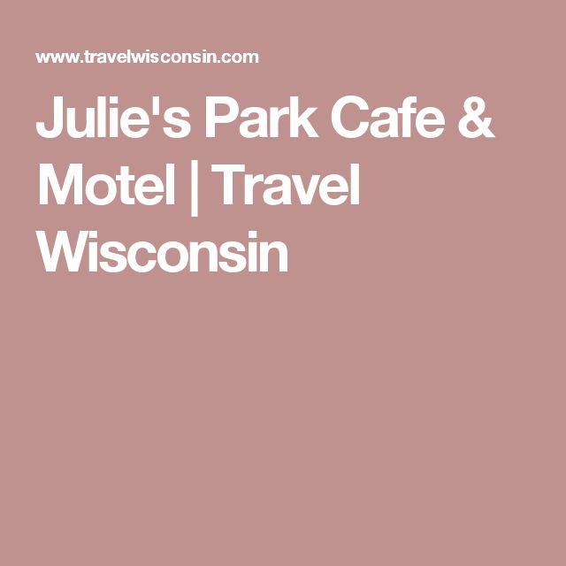 Julie's Park Cafe & Motel   Travel Wisconsin