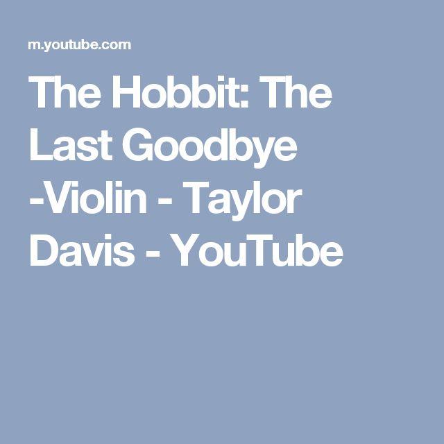 The Hobbit: The Last Goodbye -Violin - Taylor Davis - YouTube