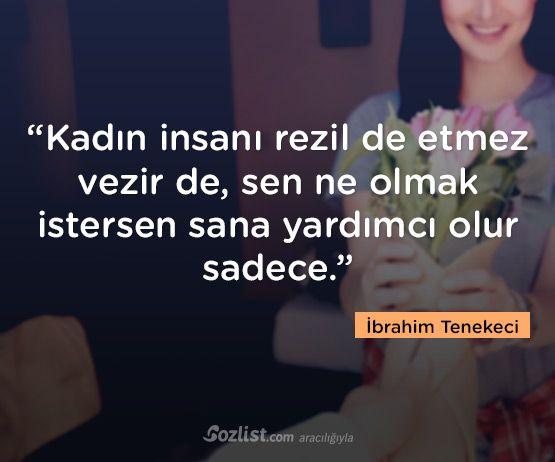 """""""Kadın insanı rezil de etmez vezir de, sen ne olmak istersen sana yardımcı olur sadece."""" #ibrahim #tenekeci #sözleri #yazar #şair #kitap #şiir #özlü #anlamlı #sözler"""
