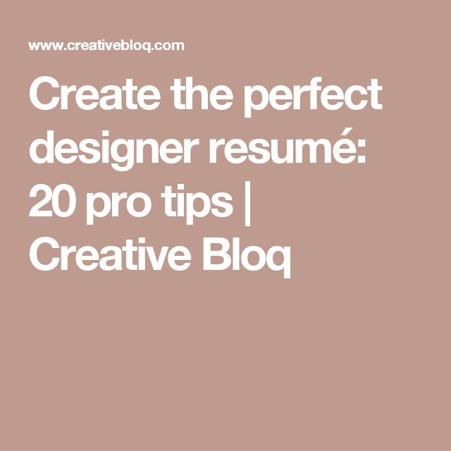 How to create the perfect design resumé - resume pro