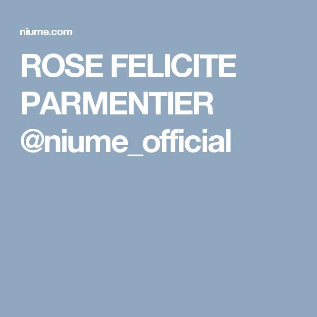 ROSE FELICITE PARMENTIER @niume_official