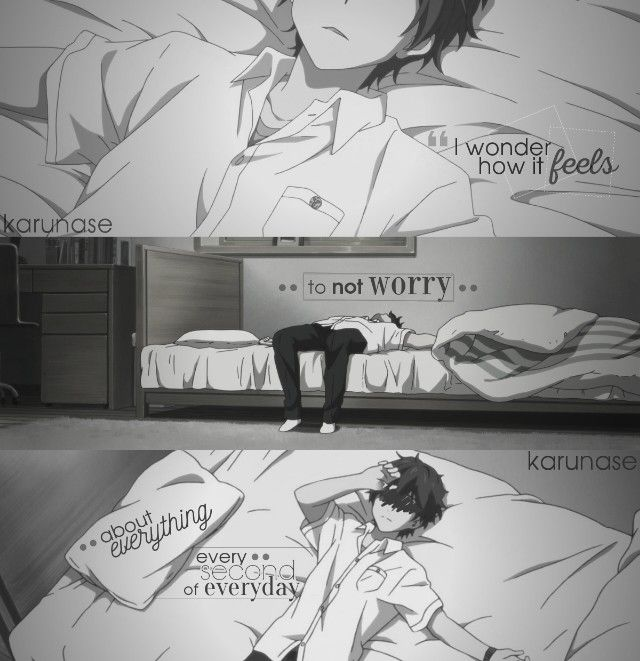"""""""I wonder how it feels to not worry about everything every second of everyday.."""" 