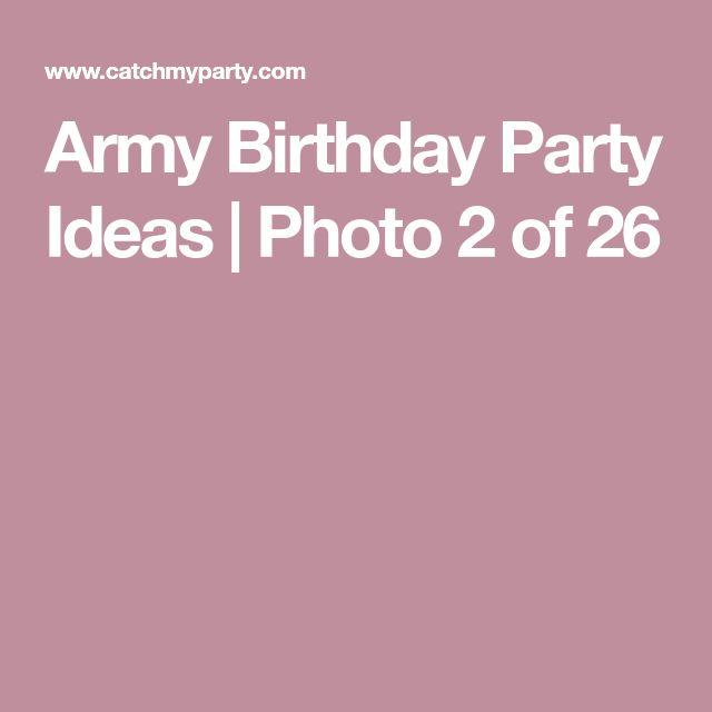 Army Birthday Party Ideas   Photo 2 of 26