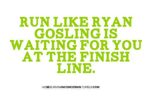Lol, omg!Ryan Gosling, Start Running, Running A Marathons, Channing Tatum, Funny, Motivation, Fit Inspiration, Finish Line, Healthy Living