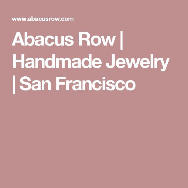 Abacus Row   Handmade Jewelry   San Francisco