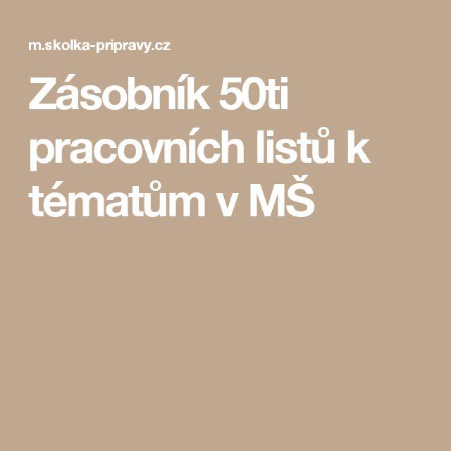 Zásobník 50ti pracovních listů k tématům v MŠ