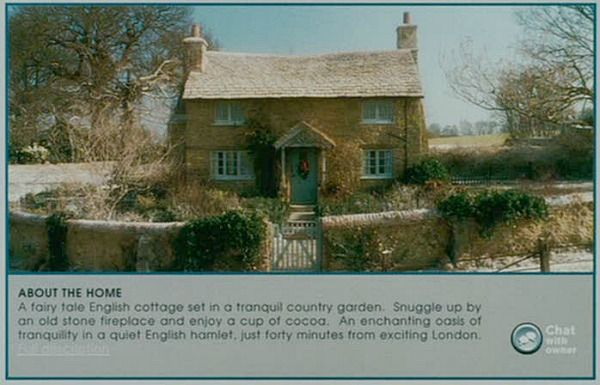 """The Holiday movie fairy tale English cottage ad  -This is the ad that Iris (Winslet) places online as part of a """"house swapping"""" program, where you stay free at someone else's place while they're at yours:"""