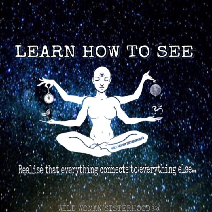 Learn how to see. Realise that everything connects to everything else.. Photo Art: Shikoba. WILD WOMAN SISTERHOODॐ #WildWomanSisterhood #theuniversewithin #wildwomanmedicine #EmbodyYourWildNature