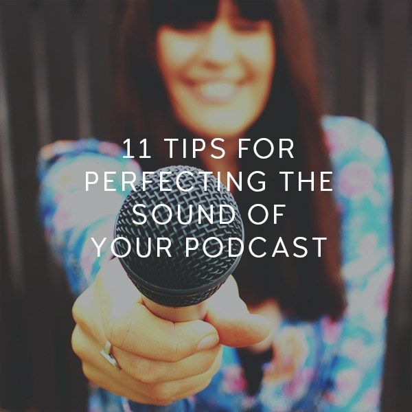 Your podcast mission, if you choose to accept it, is to record the best possible sound upfront. Here's 11 tips for creating the perfect podcast audio.