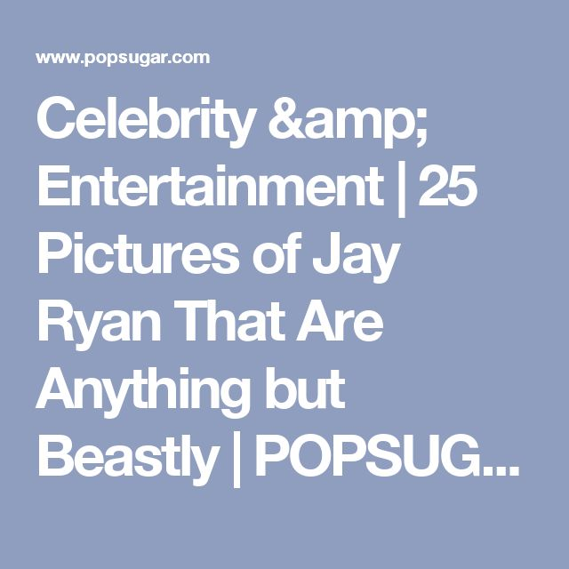 Celebrity & Entertainment | 25 Pictures of Jay Ryan That Are Anything but Beastly | POPSUGAR Celebrity Photo 12