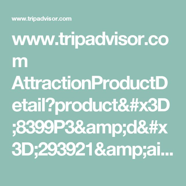 www.tripadvisor.com AttractionProductDetail?product=8399P3&d=293921&aidSuffix=cart&partner=Viator