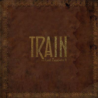 Train - Does Led Zeppelin II on LP