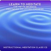 Learn to Meditate The Metta Bhavana, this audio really teaches this powerful meditation technique.
