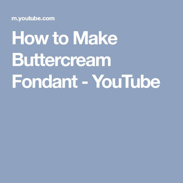 How to Make Buttercream Fondant - YouTube