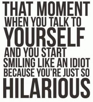 That moment when you talk to yourselfTime, Laugh, So True, Funny Quotes, Funny Stuff, Things, Hilarious, So Funny, True Stories