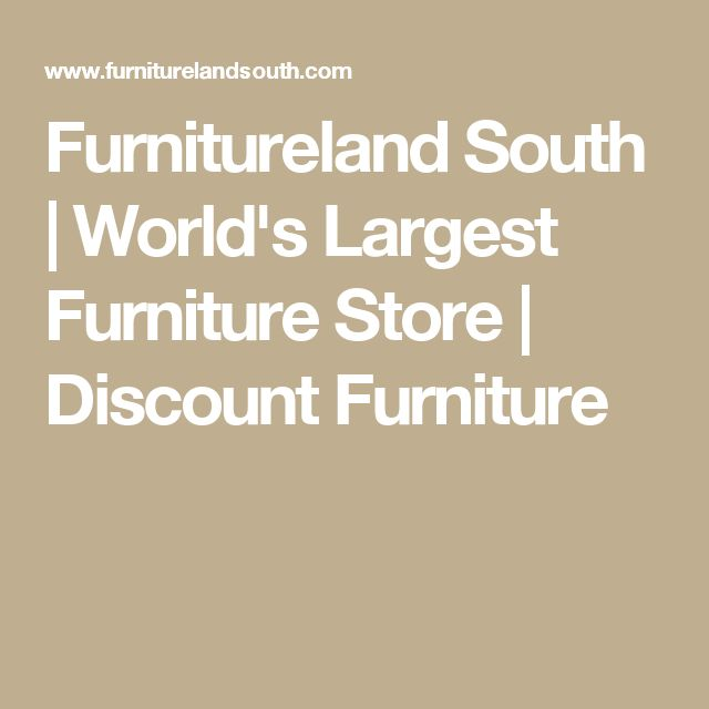 Furnitureland South | World's Largest Furniture Store | Discount Furniture