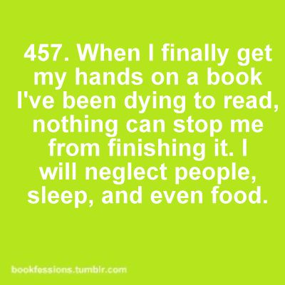 Sometimes nothing else matters when youre reading a good book!