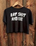 Eat Shit and Die Vintage Half Shirt Black/White | Bandit Brand General Store