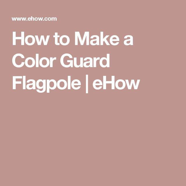 How to Make a Color Guard Flagpole | eHow