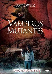 Vampiros Mutantes (2005) Título original: Vampire Bats (EE.UU.) Género: Películas > Acción / Drama / Terror / Ciencia ficción / Thriller Director: Eric Bross. Duración: 120 minutos.