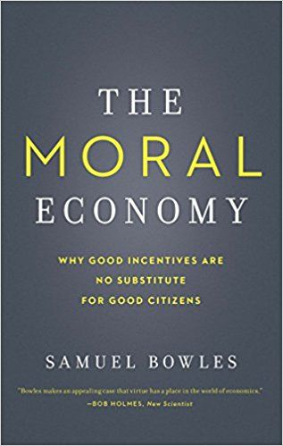 The Moral Economy: Why Good Incentives Are No Substitute for Good Citizens (EBOOK) FULL TEXT: http://search.ebscohost.com/login.aspx?direct=true&db=nlebk&bquery=The+Moral+Economy%3a+why+good+incentives+are+%26quot%3bno%26quot%3b+substitute+for+good&cli0=NL&clv0=Y&type=0&site=ehost-live