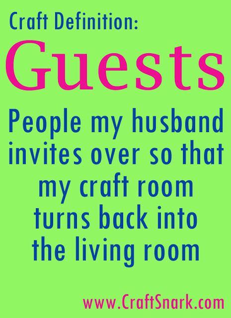 Craft Snark: Craft Definition: Guests