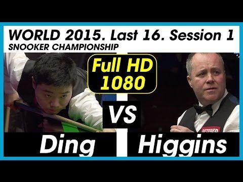 Full hd ding junhui 丁俊晖 vs john higgins l16 session 1 2015 world snooker championship