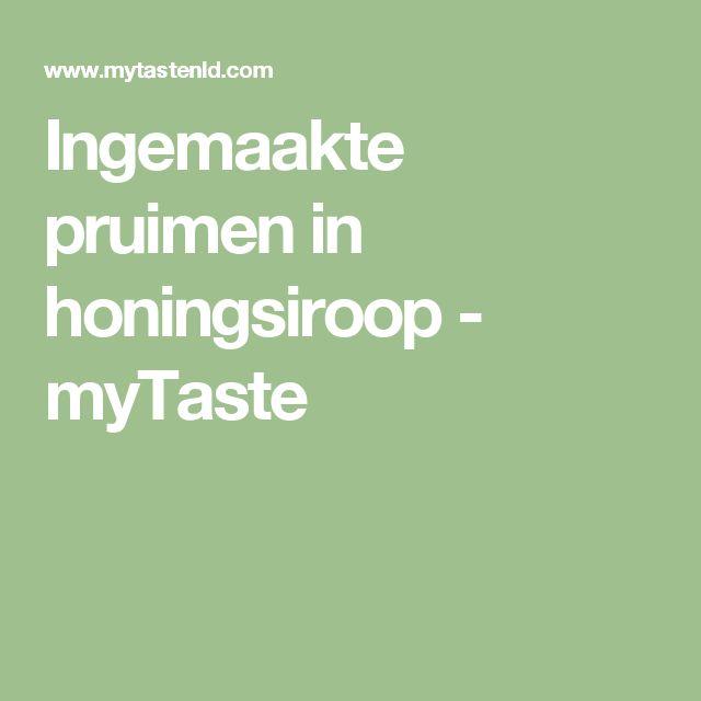 Ingemaakte pruimen in honingsiroop - myTaste
