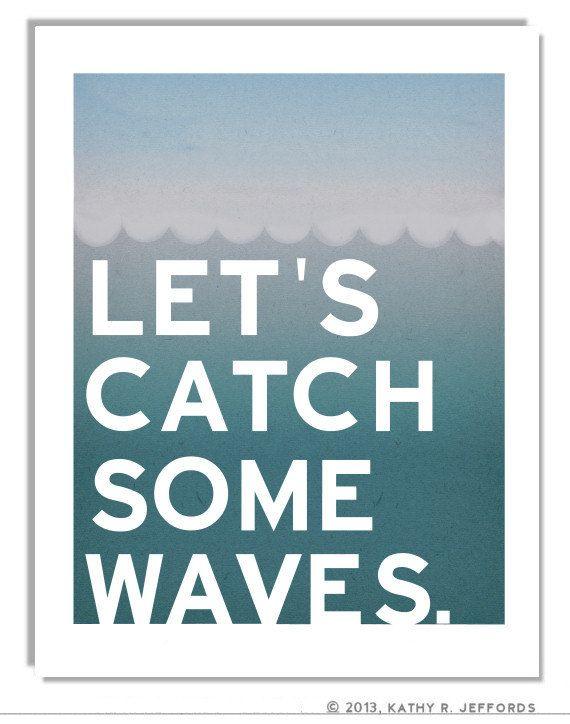 Surfing Art - Let's Catch Some Waves Print - Surf Decor - Beach House Art - Ocean Waves Art - Surfer Girl Bedroom - Surfer Girl Decor