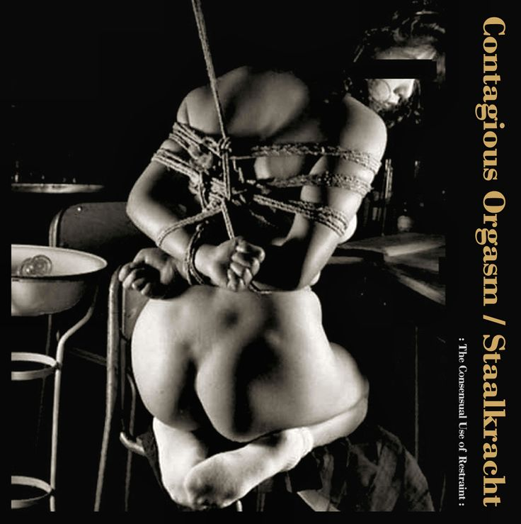 Contagious Orgasm / Staalkracht - The Consensual Use Of Restraint