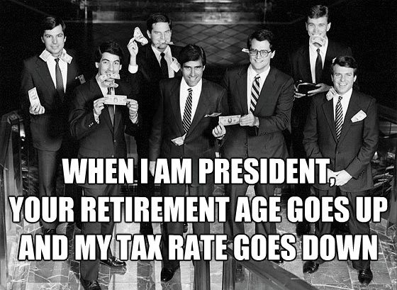 When I am president, your retirement age goes up and my tax rate goes down.Real Nice, Nice Photos