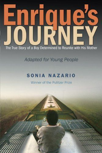 Enrique's Journey (The Young Adult Adaptation): The True Story of a Boy Determined to Reunite with His Mother: Sonia Nazario: 9780385743280: Amazon.com: Books
