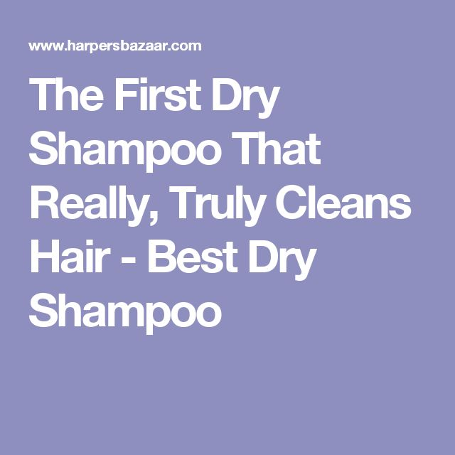 The First Dry Shampoo That Really, Truly Cleans Hair - Best Dry Shampoo