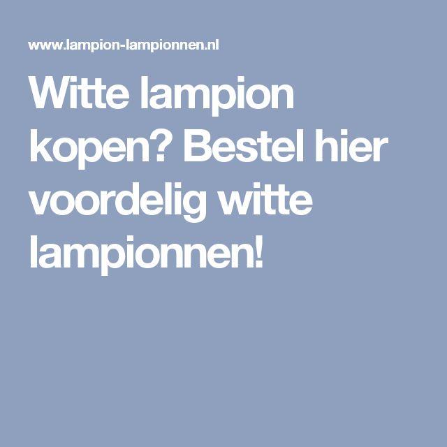 Witte lampion kopen? Bestel hier voordelig witte lampionnen!