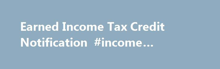 Earned Income Tax Credit Notification #income #calculator http://incom.nef2.com/2017/05/13/earned-income-tax-credit-notification-income-calculator/  #earned income credit # Google Translate Disclaimer This Google translation feature, provided on the Employment Development Department (EDD) website, is for informational purposes only. The web pages currently in English on the EDD website are the official and accurate source for the program information and services the EDD provides. Any…