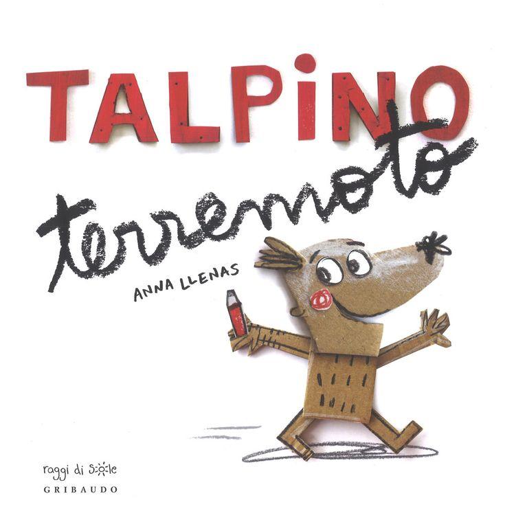 Talpino terremoto. Ediz. a colori è un libro di Anna Llenas pubblicato da Gribaudo nella collana Raggi di sole: acquista su IBS a 12.66€!