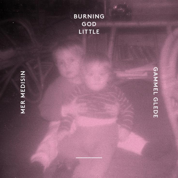NABO009: Burning God Little - Gammel Glede
